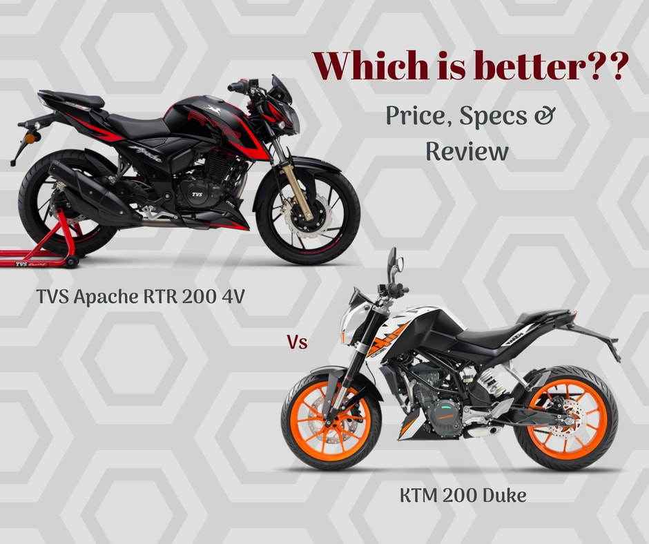 Apache RTR 200 vs KTM 200 DUKE – which is a better deal?